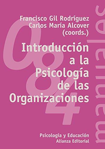 Introducción a la Psicología de las Organizaciones (El libro universitario - Manuales) (Spanish Ed