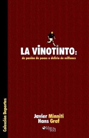 La Vinotinto: de Pasion de Pocos a Delirio de Millones