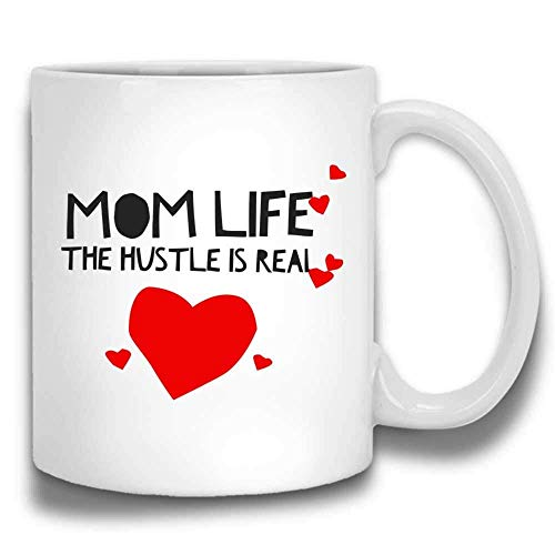 Mom Life The Hustle Is Real Funny Mother 's Day Saying Mom Taza de café | Cerámica blanca 11 oz 1ONTWK