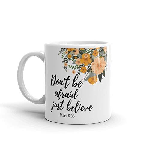 Bibelvers Kaffeebecher Dont Be Afraid Just Believe Mark 536 Kaffeetasse Bibeltasse Scripture Kaffeetasse Bibelzitat Kaffeebecher Believe