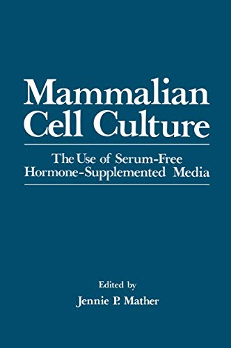 Mammalian Cell Culture: The Use Of Serum-Free Hormone-Supplemented Media