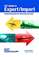 ICC Guide to Export/Import: Global Standard for International Trade