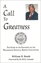 A Call to Greatness: The Story of the Founding of the Progressive National Baptist Convention