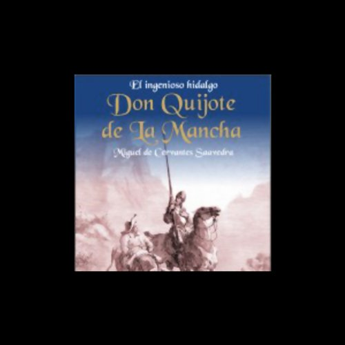 Couverture de El Ingenioso Hidalgo Don Quijote de la Mancha [The Ingenious Don Quijote of la Mancha]