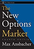 The New Options Market (Wiley Trading Series) - Max Ansbacher
