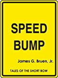Speed Bump (Tales of the Short Bow) (English Edition)