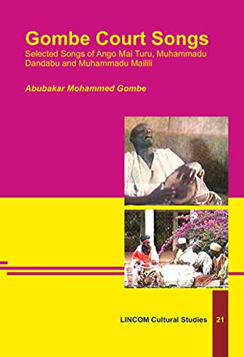 Gombe Court Songs: Selected Songs of Ango Mai Turu, Muhammadu Dandabu and Muhammadu Mailili