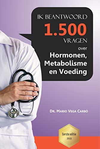 Ik beantwoord 1500 vragen over hormonen, metabolisme en voeding (Dutch Edition)
