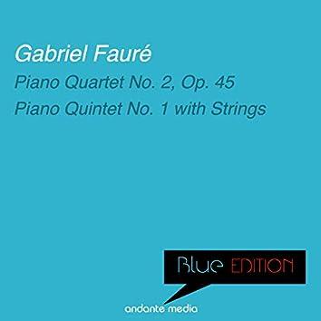 Blue Edition - Fauré: Piano Quartet No. 2, Op. 45 & Piano Quintet No. 1 with Strings