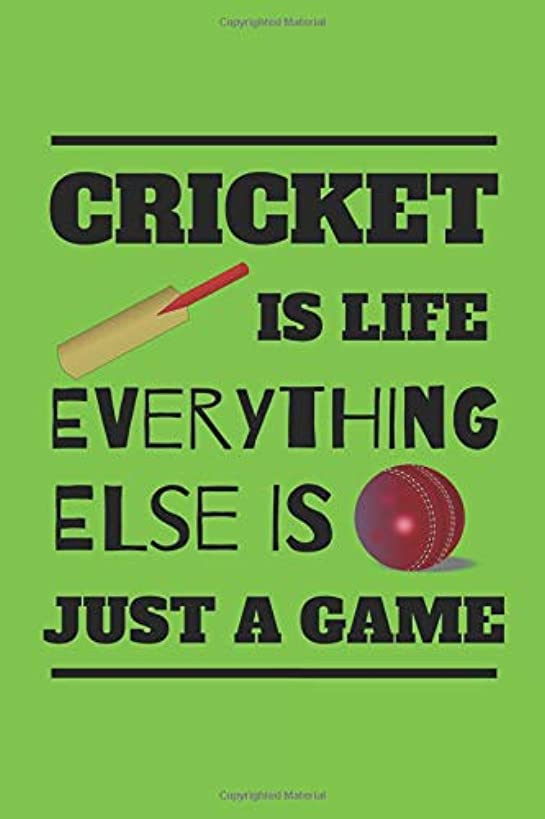 Cricket Is Life Everything Else Is Just A Game: Handy Notebook For All Fans Or Players Of The Greatest Sport In The World, Cricket