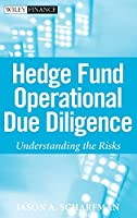 Hedge Fund Operational Due Diligence: Understanding the Risks (Wiley Finance)