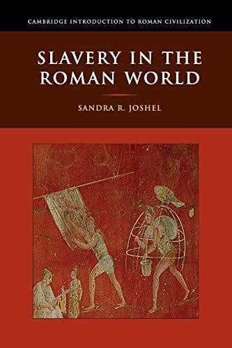Slavery in the Roman World (Cambridge Introduction to Roman Civilization)