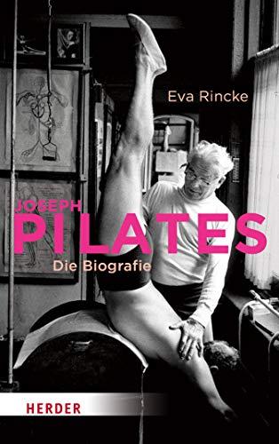 Joseph Pilates: Die Biografie