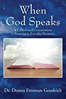 When God Speaks: A Collection of Conversations in Response to Everyday Dynamics