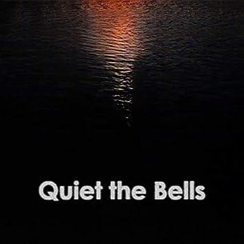 Quiet the Bells
