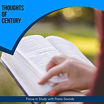 Thoughts Of Century - Focus In Study With Piano Sounds