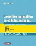 L'expertise immobilière en 40 fiches pratiques - Évaluation - Outils - Méthodes - Immeubles classiques - Biens ruraux - Biens d exception d'Isidro Perez Mas