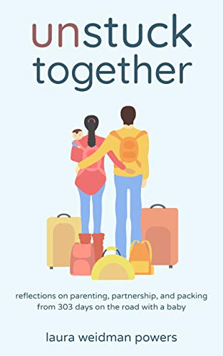 Unstuck Together: Reflections on Parenting, Partnership, and Packing f... - 41CZPNWi+9L