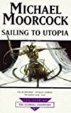 Sailing To Utopia (Tale of the Eternal Champion)