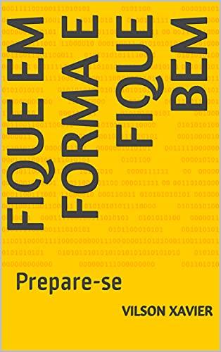 Fique em Forma e Fique Bem: Prepare-se (Portuguese Edition)