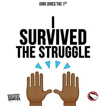 I Survived The Struggle