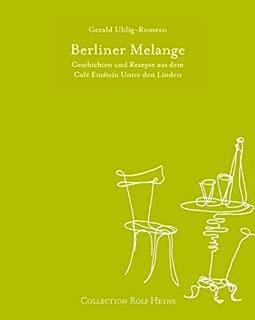 Berliner Melange. Geschichten und Rezepte aus dem Café Einstein Unter den Linden