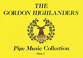 The Gordon Highlanders Pipe Music Collection: 1