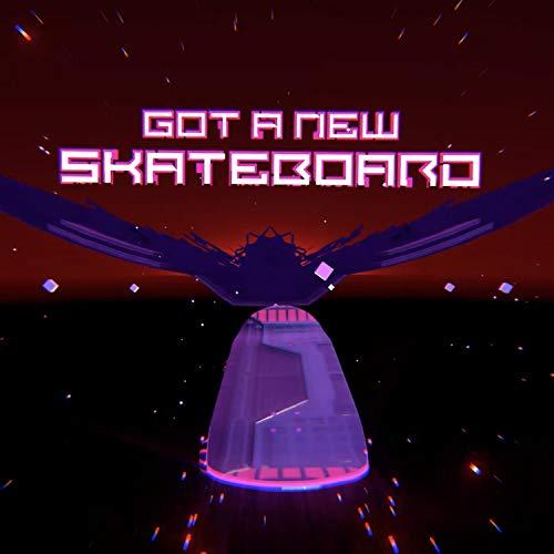 Got a New Skateboard