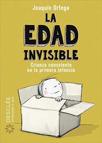 La Edad Invisible: Crianza consciente en la primera infancia