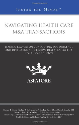 Navigating Health Care M&A Transactions: Leading Lawyers on Conducting Due Diligence and Developing