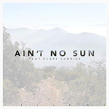 Ain't No Sun