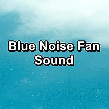 Blue Noise Fan Sound