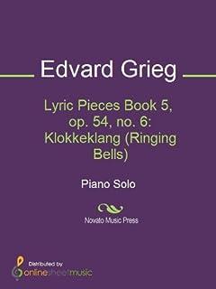 Lyric Pieces Book 5, op. 54, no. 6: Klokkeklang (Ringing Bells) (English Edition)