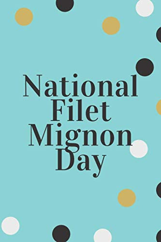National Filet Mignon Day: Note-book & Sketchbook Glossy cover finish , a Unique GIFT - 6 x 9 Note-book: Happy 13th of August Gift for Kids and ... choice for National Filet Mignon Day