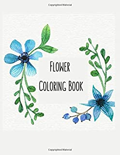 Flower Coloring Book: Flower Gifts for Toddlers, Kids Ages 4-8, Girls Ages 8-12 or Adult Relaxation | Cute Easy and Relaxing Birthday Coloring Book Made in USA