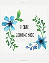 Flower Coloring Book: Flower Gifts for Toddlers, Kids Ages 4-8, Girls Ages 8-12 or Adult Relaxation   Cute Easy and Relaxing Birthday Coloring Book Made in USA