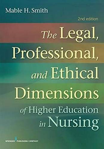 Compare Textbook Prices for The Legal, Professional, and Ethical Dimensions of Education in Nursing 2 Edition ISBN 9780826199539 by Smith BSN  MN  JD  PhD, Mable