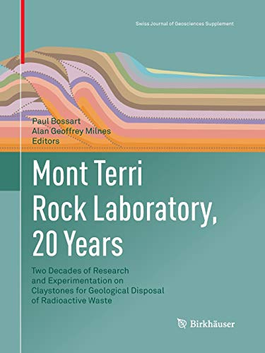 Mont Terri Rock Laboratory, 20 Years: Two Decades of Research and Experimentation on Claystones for Geological Disposal of Radioactive Waste: 5 (Swiss Journal of Geosciences Supplement)