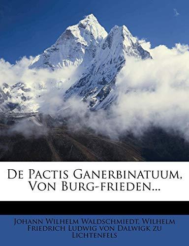 de Pactis Ganerbinatuum, Von Burg-Frieden...