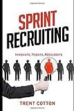 Sprint Recruiting: Innovate, Iterate, Accelerate