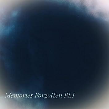 Memories Forgotten Pt.I