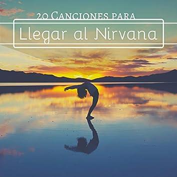 20 Canciones para Llegar al Nirvana - Música New Age Relajación y Meditación Profunda