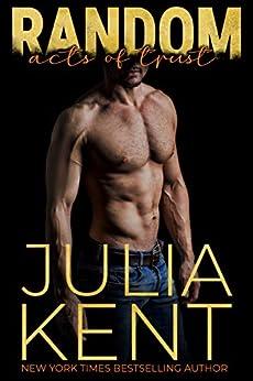 Random Acts of Trust: Second Chance Romantic Comedy (Random Series Book 2) by [Julia Kent]