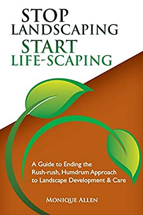 Stop Landscaping, Start Life-scaping
