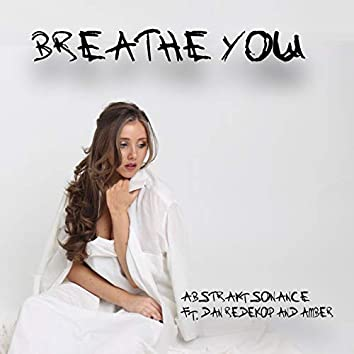 Breathe You (feat. Amber Prothero)
