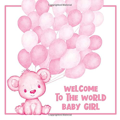 Welcome to the World Baby Girl: Baby Shower Guest Book Pink Bear with Predictions, Gift Log tracker, Address  Pink Bear with Pink Balloons Design Cover