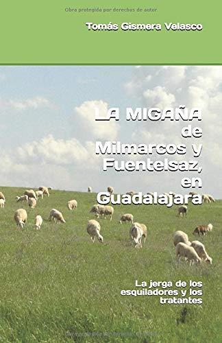 LA MIGAÑA de Milmarcos y Fuentelsaz, en Guadalajara: La jerga de los esquiladores y los tratantes