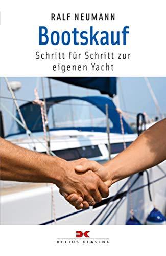 Bootskauf: Schritt für Schritt zur eigenen Yacht (Yacht Bücherei)