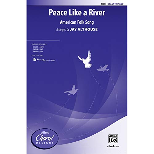 Peace Like a River - American Folk Song / arr. Jay Althouse - Choral Octavo - SSA