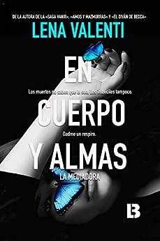 En cuerpo y almas: La mediadora (Spanish Edition) by [Lena Valenti]